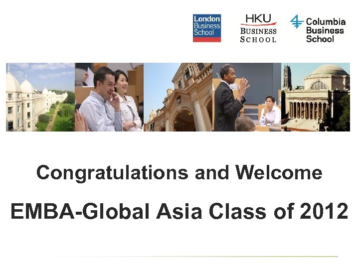 Congratulations and Welcome EMBA-Global Asia Class of 2012