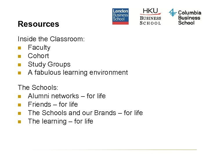 Resources Inside the Classroom: n Faculty n Cohort n Study Groups n A fabulous