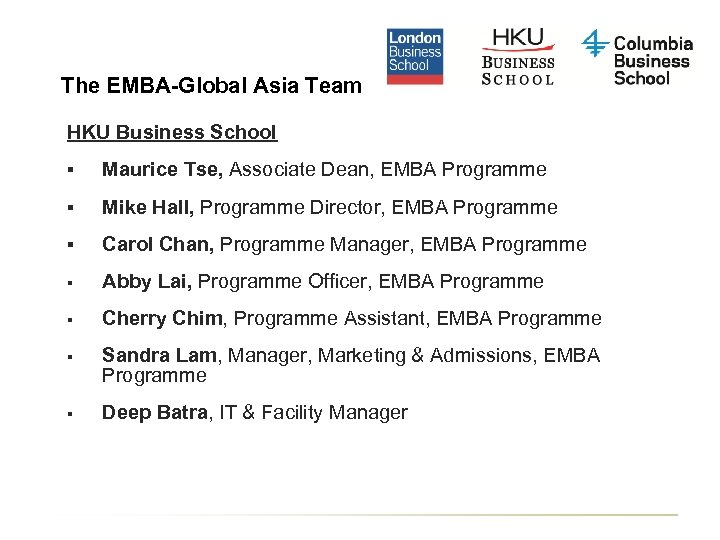 The EMBA-Global Asia Team HKU Business School § Maurice Tse, Associate Dean, EMBA Programme