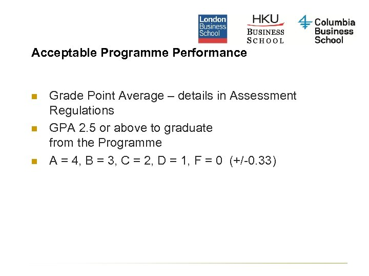 Acceptable Programme Performance n n n Grade Point Average – details in Assessment Regulations