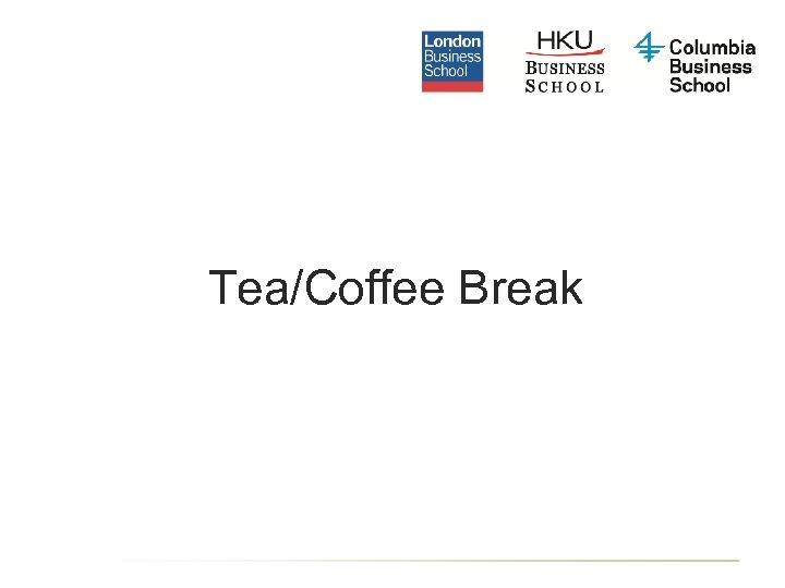 Tea/Coffee Break