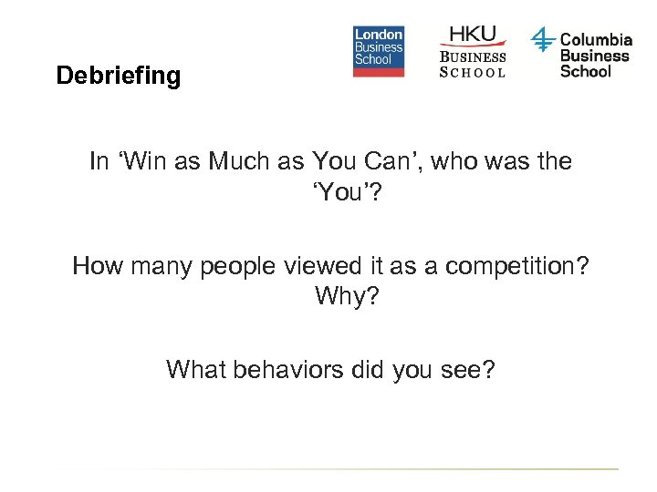 Debriefing In 'Win as Much as You Can', who was the 'You'? How many