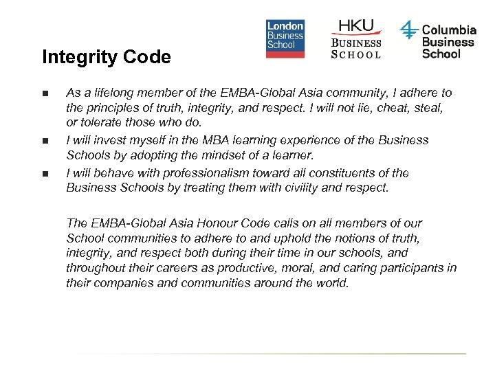 Integrity Code n n n As a lifelong member of the EMBA-Global Asia community,
