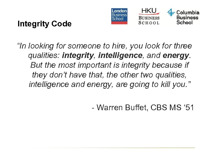 "Integrity Code ""In looking for someone to hire, you look for three qualities: integrity,"