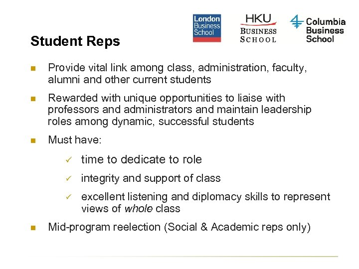 Student Reps n Provide vital link among class, administration, faculty, alumni and other current