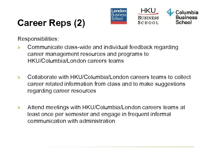 Career Reps (2) Responsibilities: Ø Communicate class-wide and individual feedback regarding career management resources
