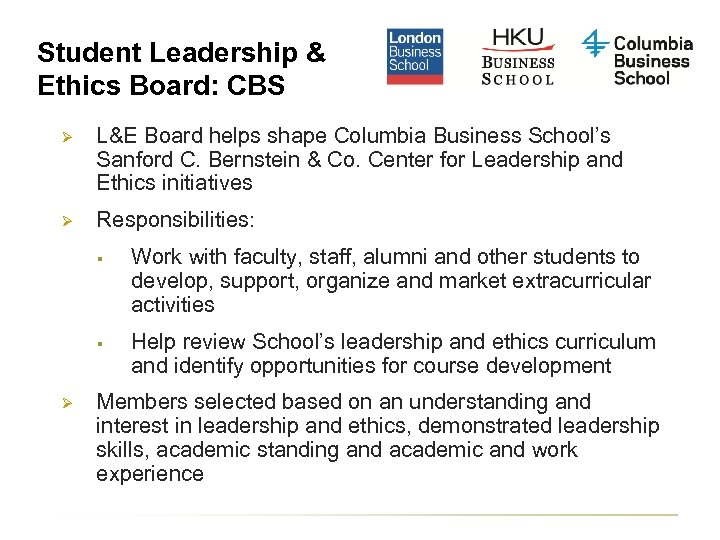 Student Leadership & Ethics Board: CBS Ø L&E Board helps shape Columbia Business School's
