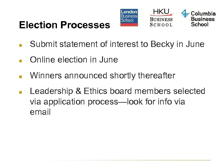 Election Processes n Submit statement of interest to Becky in June n Online election