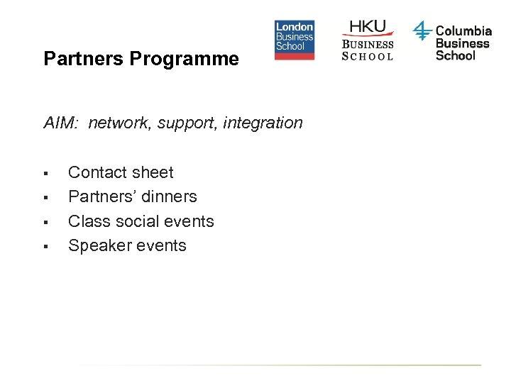 Partners Programme AIM: network, support, integration § § Contact sheet Partners' dinners Class social
