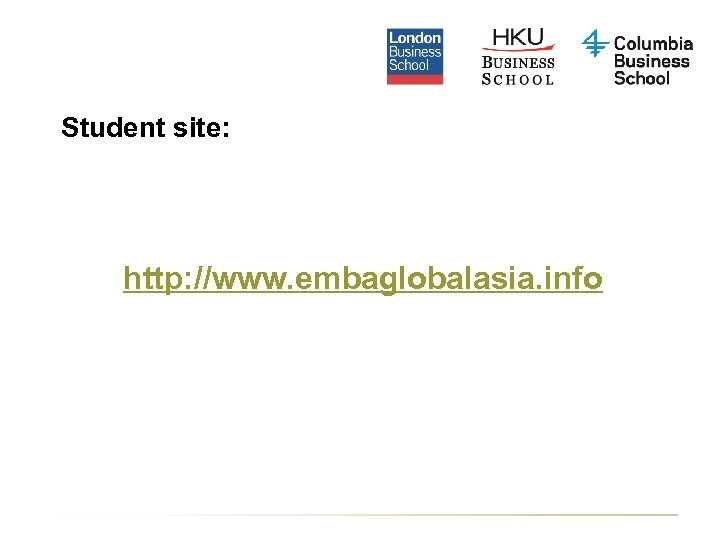 Student site: http: //www. embaglobalasia. info
