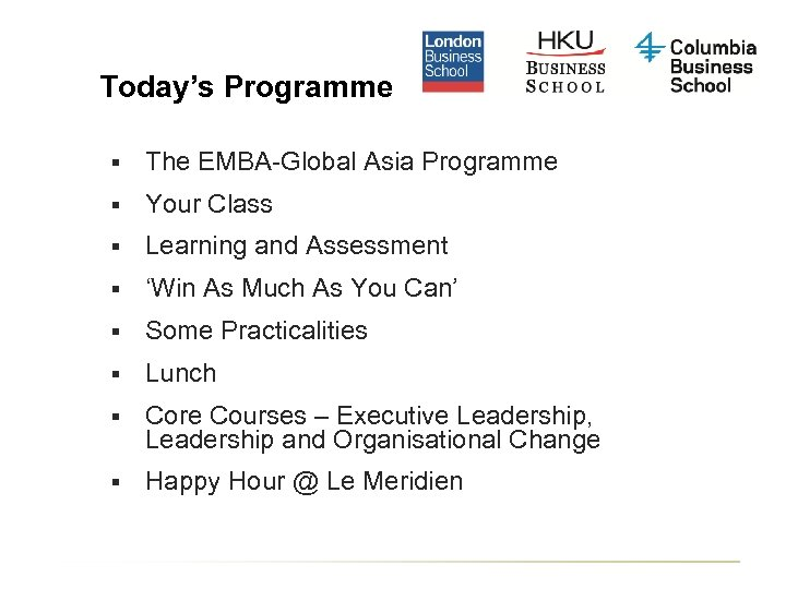 Today's Programme § The EMBA-Global Asia Programme § Your Class § Learning and Assessment
