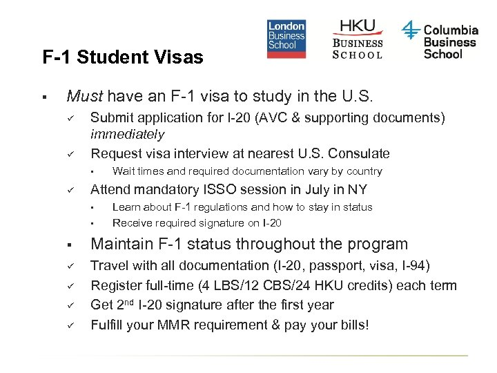 F-1 Student Visas § Must have an F-1 visa to study in the U.