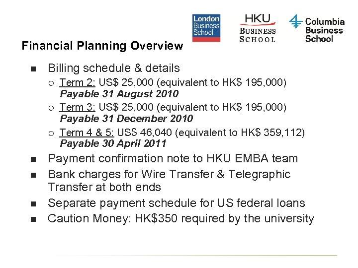 Financial Planning Overview n Billing schedule & details ¡ ¡ ¡ n n Term