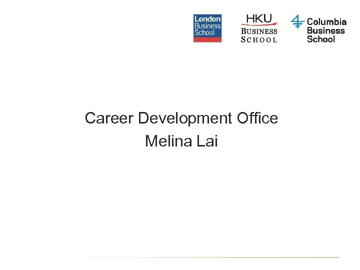Career Development Office Melina Lai