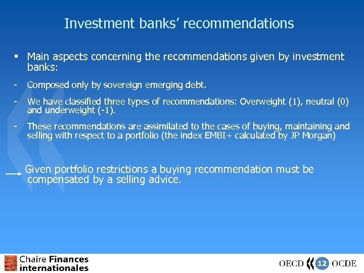 Investment banks' recommendations § Main aspects concerning the recommendations given by investment banks: -