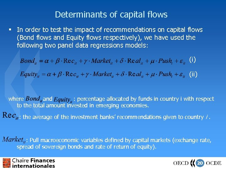 Determinants of capital flows § In order to test the impact of recommendations on