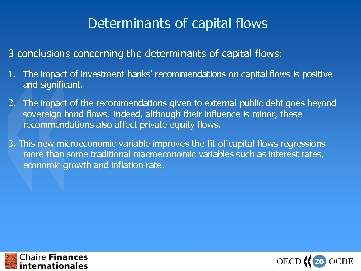 Determinants of capital flows 3 conclusions concerning the determinants of capital flows: 1. The