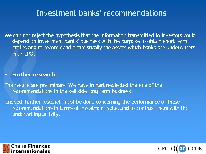 Investment banks' recommendations We can not reject the hypothesis that the information transmitted to