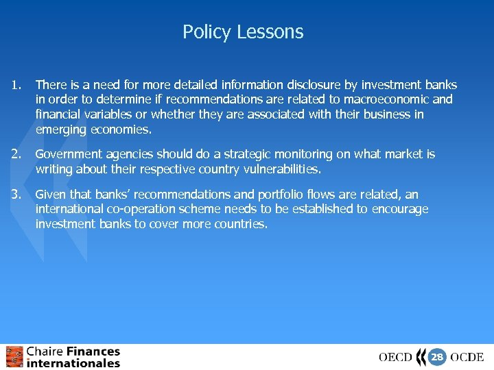 Policy Lessons 1. There is a need for more detailed information disclosure by investment