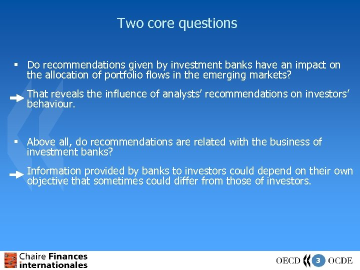 Two core questions § Do recommendations given by investment banks have an impact on