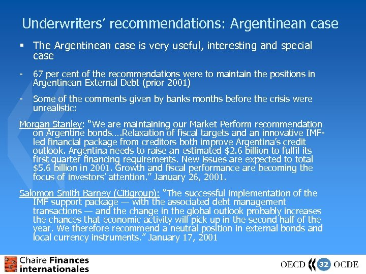 Underwriters' recommendations: Argentinean case § The Argentinean case is very useful, interesting and special