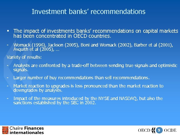 Investment banks' recommendations § The impact of investments banks' recommendations on capital markets has