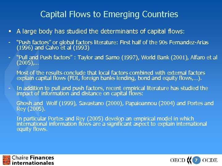 Capital Flows to Emerging Countries § A large body has studied the determinants of