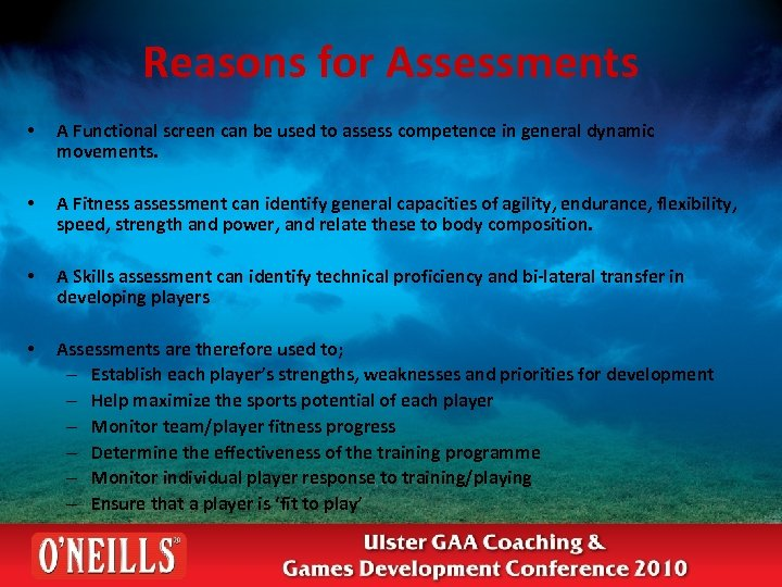 Reasons for Assessments • A Functional screen can be used to assess competence in