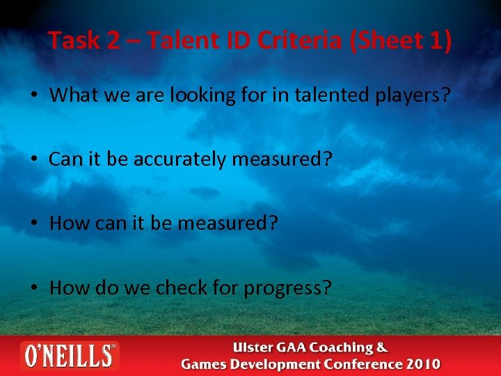 Task 2 – Talent ID Criteria (Sheet 1) • What we are looking for