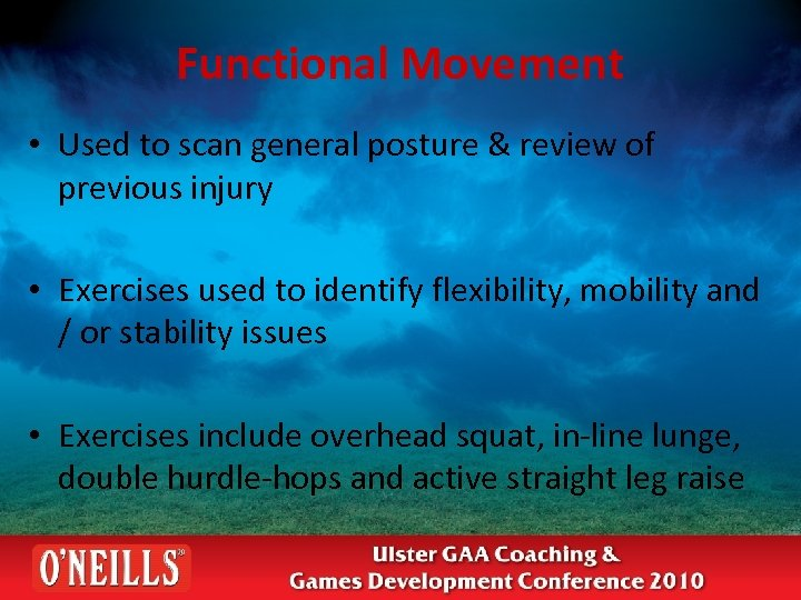 Functional Movement • Used to scan general posture & review of previous injury •