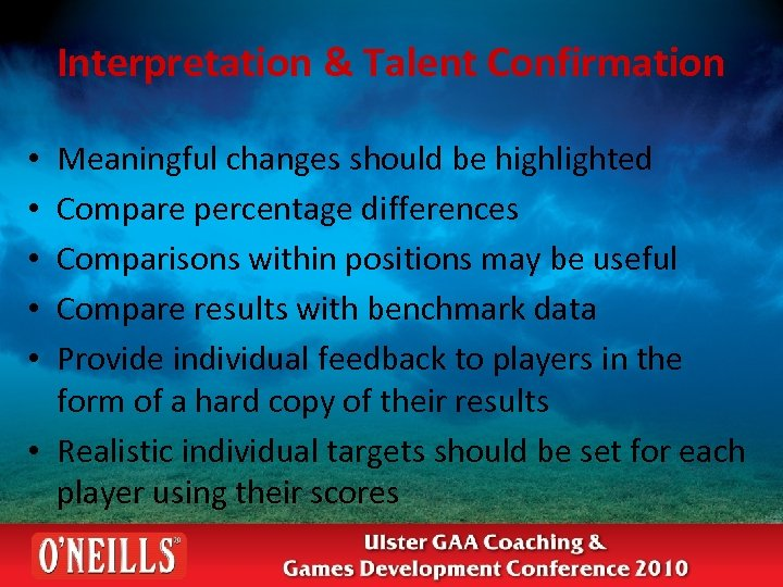 Interpretation & Talent Confirmation Meaningful changes should be highlighted Compare percentage differences Comparisons within