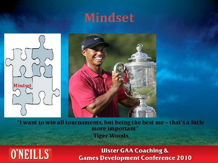 """Mindset """"I want to win all tournaments, but being the best me – that's"""