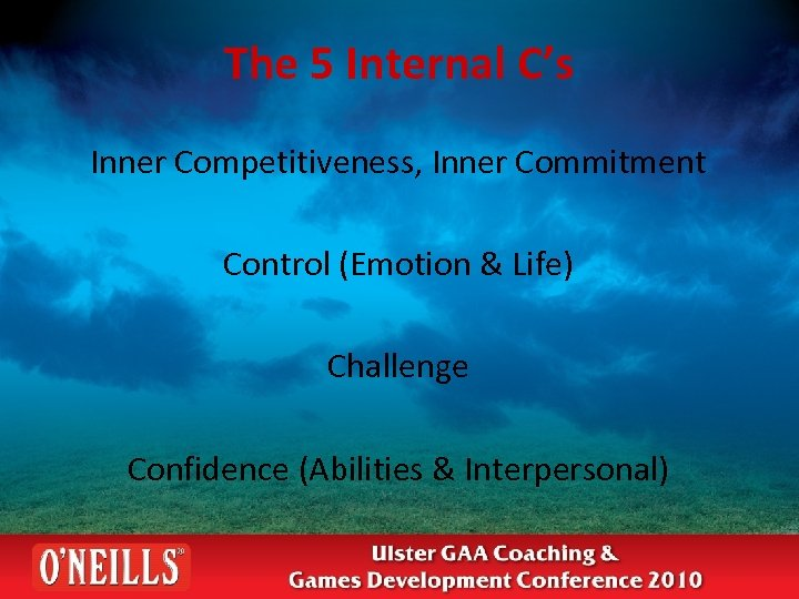 The 5 Internal C's Inner Competitiveness, Inner Commitment Control (Emotion & Life) Challenge Confidence