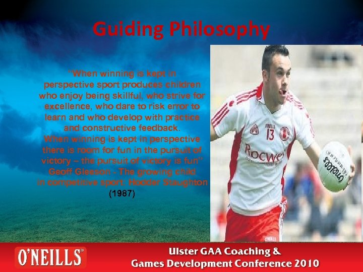 """Guiding Philosophy """"When winning is kept in perspective sport produces children who enjoy being"""