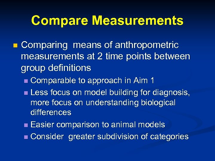 Compare Measurements n Comparing means of anthropometric measurements at 2 time points between group