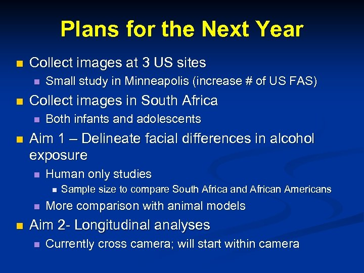 Plans for the Next Year n Collect images at 3 US sites n n