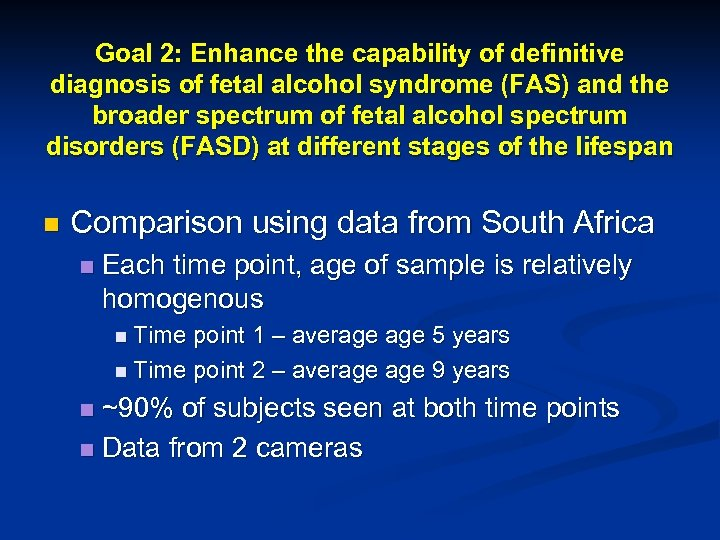 Goal 2: Enhance the capability of definitive diagnosis of fetal alcohol syndrome (FAS) and