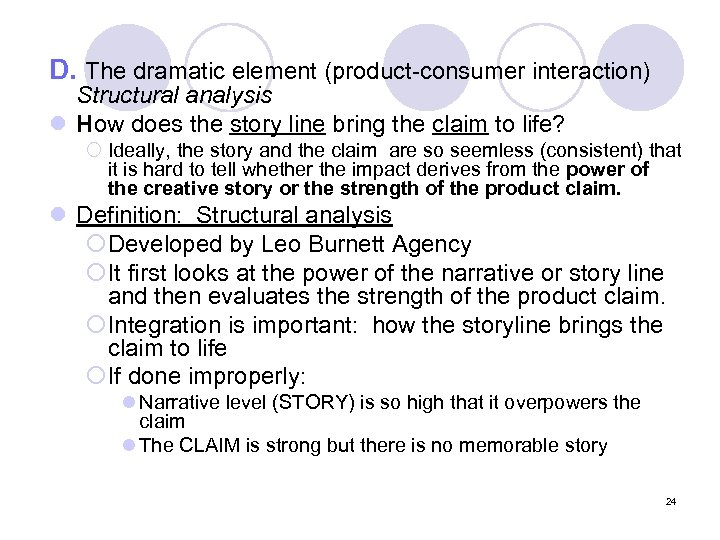 D. The dramatic element (product-consumer interaction) Structural analysis l How does the story line