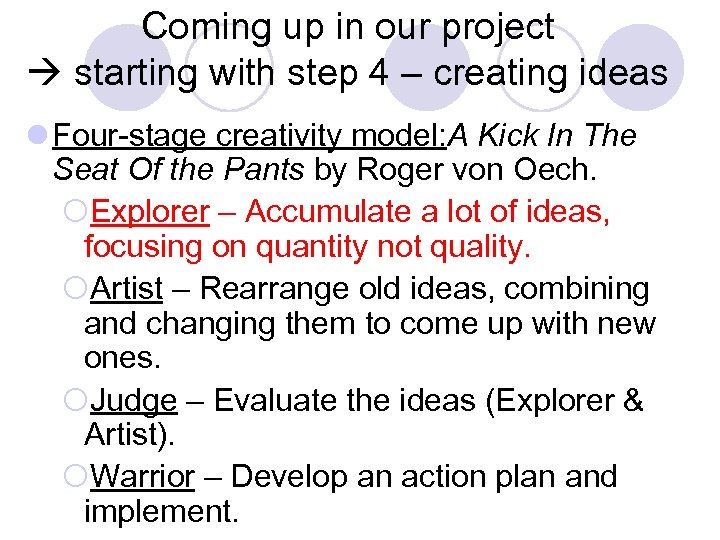 Coming up in our project starting with step 4 – creating ideas l Four-stage