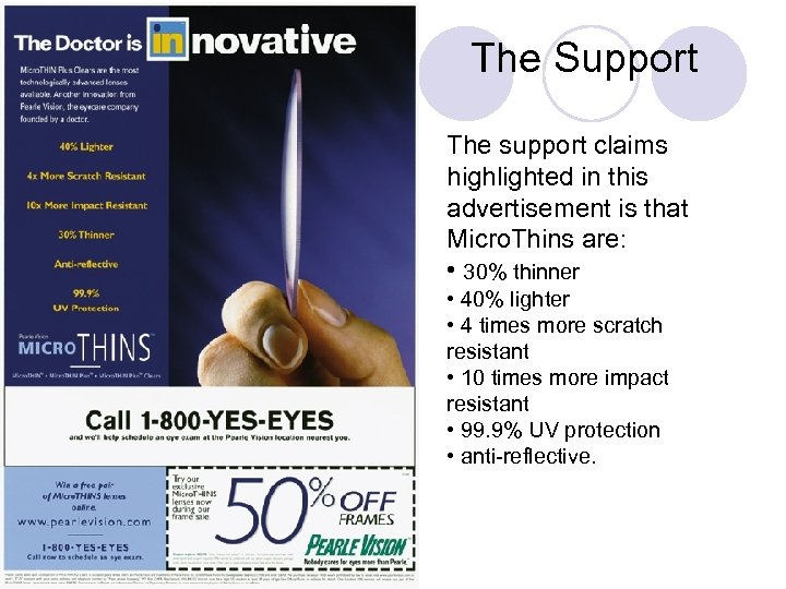 The Support The support claims highlighted in this advertisement is that Micro. Thins are: