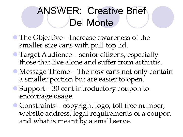 ANSWER: Creative Brief Del Monte l The Objective – Increase awareness of the smaller-size