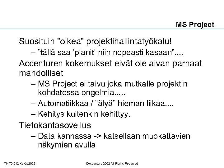 """MS Project Suosituin """"oikea"""" projektihallintatyökalu! – """"tällä saa 'planit' niin nopeasti kasaan"""". . Accenturen"""