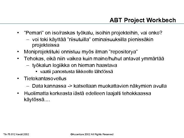 """ABT Project Workbech • """"Pemari"""" on iso/raskas työkalu, isoihin projekteihin, vai onko? – voi"""