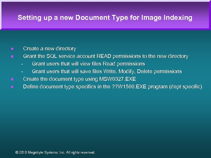 Setting up a new Document Type for Image Indexing n n Create a new