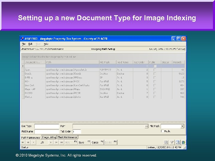 Setting up a new Document Type for Image Indexing © 2010 Megabyte Systems, Inc.