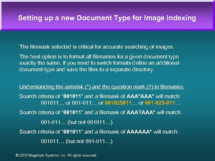Setting up a new Document Type for Image Indexing The filemask selected is critical