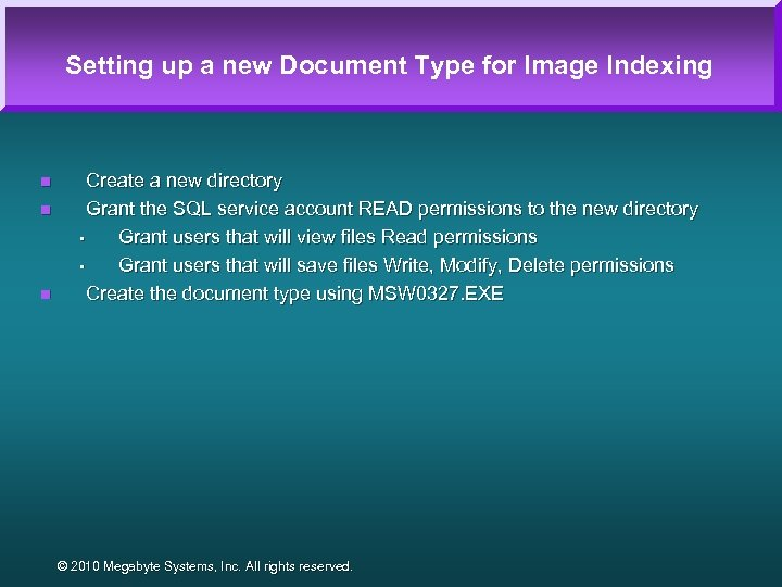 Setting up a new Document Type for Image Indexing n n n Create a