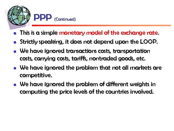 PPP (Continued) n n n This is a simple monetary model of the exchange
