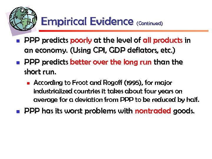 Empirical Evidence (Continued) n n PPP predicts poorly at the level of all products