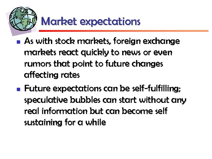 Market expectations n n As with stock markets, foreign exchange markets react quickly to